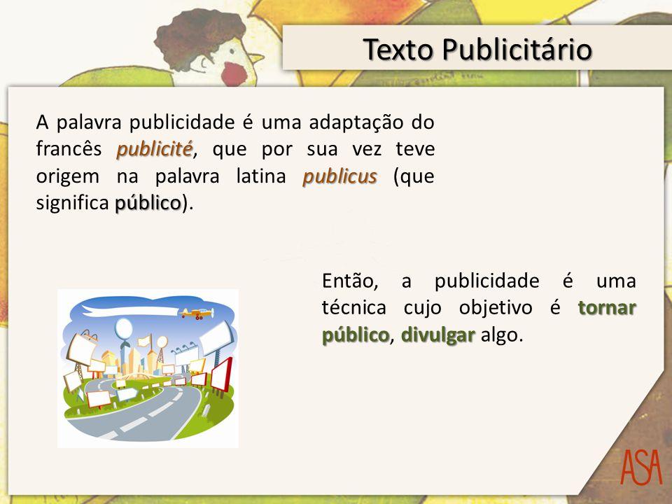 publicité publicus público A palavra publicidade é uma adaptação do francês publicité, que por sua vez teve origem na palavra latina publicus (que significa público).