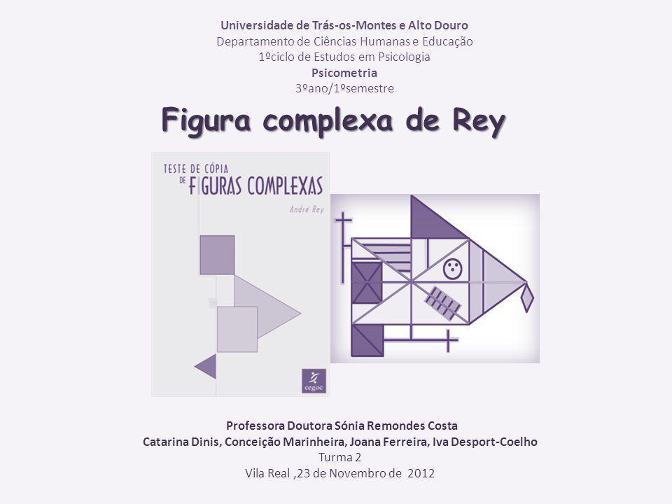 Objetivos Geral Compreender o papel da psicometria no domínio da avaliação psicológica Específicos Analisar o manual do teste de avaliação psicológica Teste de cópia de figuras complexas (Rey, 1942) finalidades.