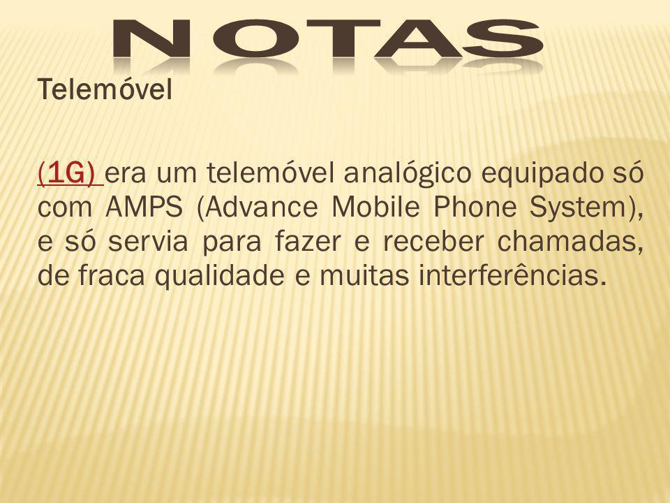 Telemóvel (1G) (1G) era um telemóvel analógico equipado só com AMPS (Advance Mobile Phone System), e só servia para fazer e receber chamadas, de fraca