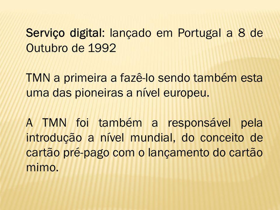 Serviço digital: lançado em Portugal a 8 de Outubro de 1992 TMN a primeira a fazê-lo sendo também esta uma das pioneiras a nível europeu. A TMN foi ta