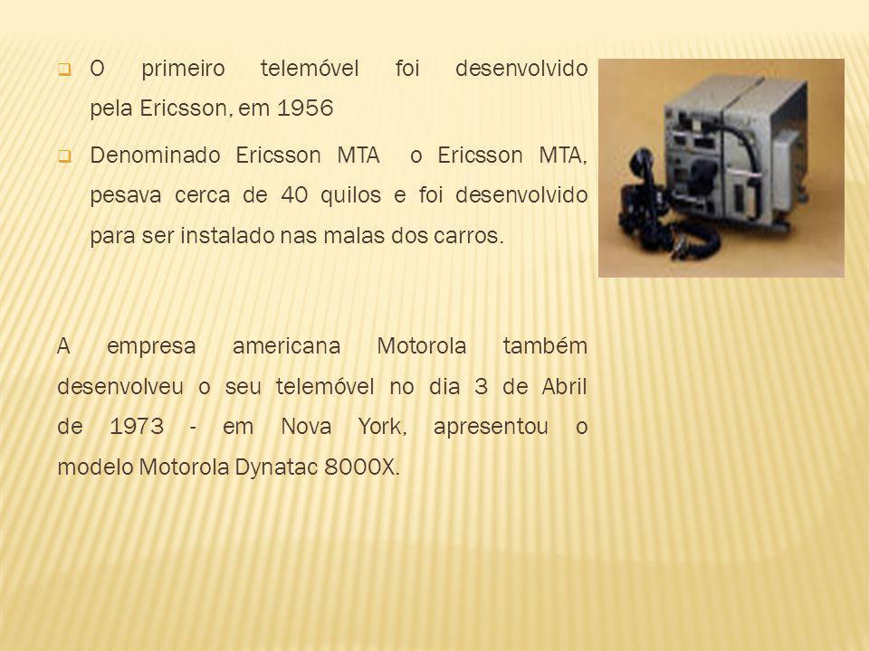 O primeiro telemóvel foi desenvolvido pela Ericsson, em 1956 Denominado Ericsson MTA o Ericsson MTA, pesava cerca de 40 quilos e foi desenvolvido para