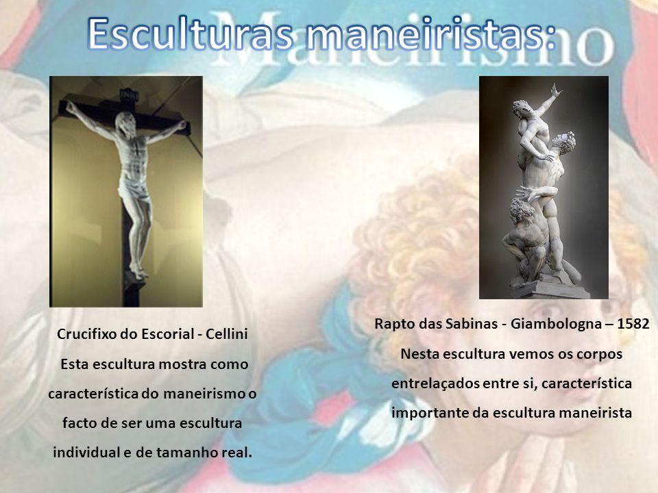 Crucifixo do Escorial - Cellini Esta escultura mostra como característica do maneirismo o facto de ser uma escultura individual e de tamanho real. Rap