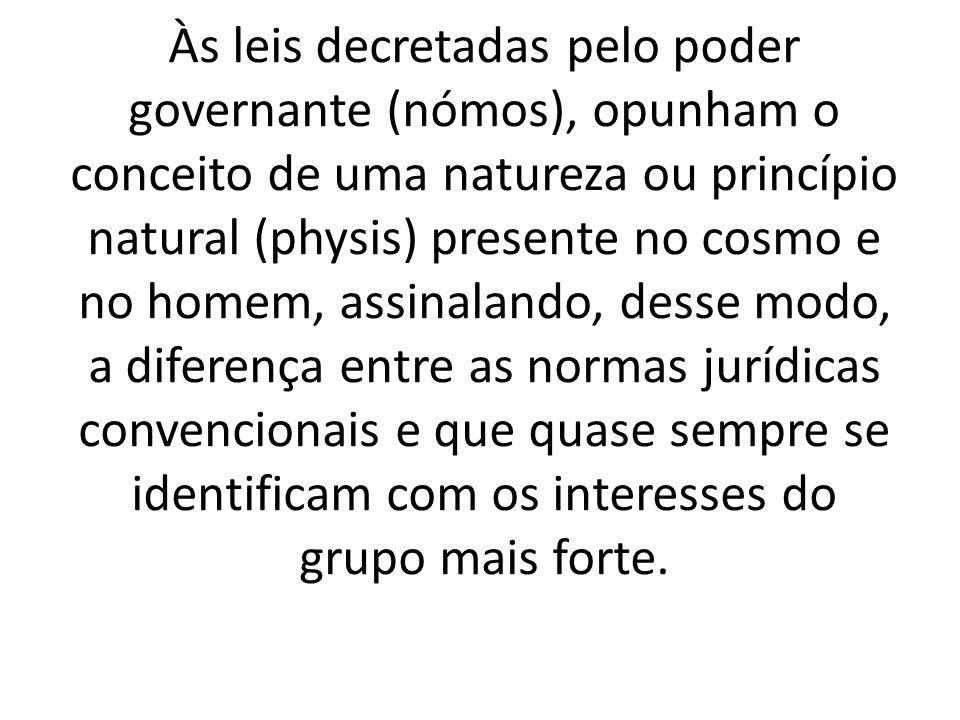 Às leis decretadas pelo poder governante (nómos), opunham o conceito de uma natureza ou princípio natural (physis) presente no cosmo e no homem, assin