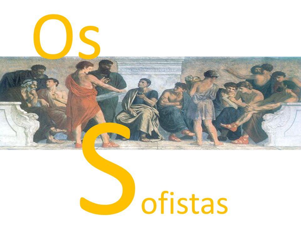 Xenofante diz que os sofistas eram comerciantes da sabedoria, e como tais, comparáveis à prostituição.