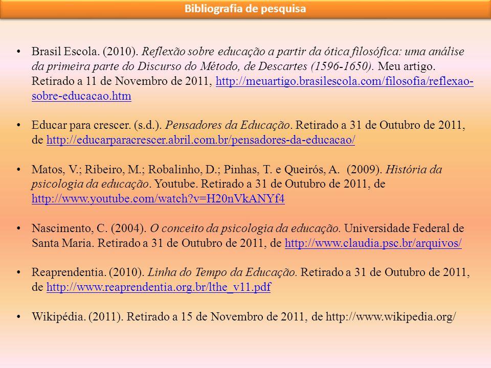 Bibliografia de pesquisa Brasil Escola. (2010). Reflexão sobre educação a partir da ótica filosófica: uma análise da primeira parte do Discurso do Mét