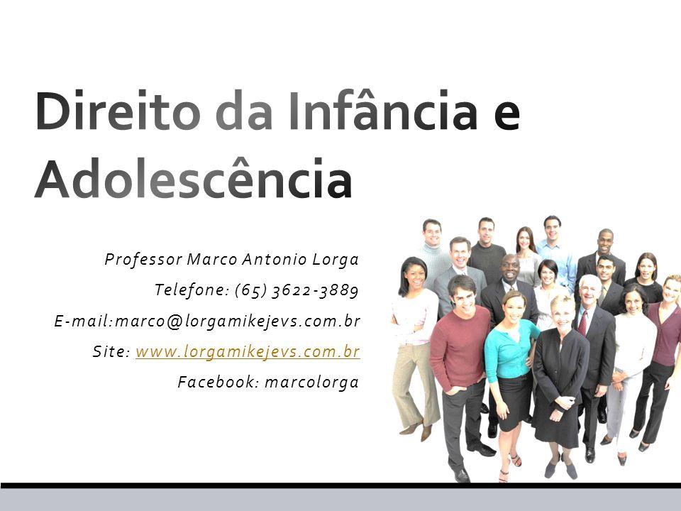 Professor Marco Antonio Lorga Telefone: (65) 3622-3889 E-mail:marco@lorgamikejevs.com.br Site: www.lorgamikejevs.com.brwww.lorgamikejevs.com.br Facebo