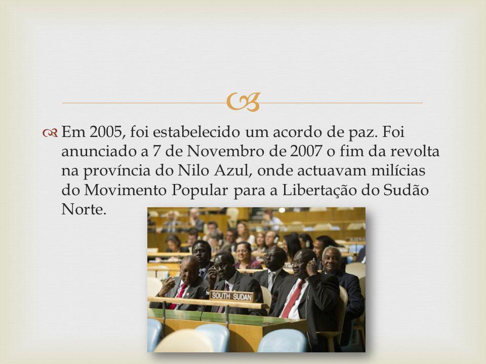 Em 2005, foi estabelecido um acordo de paz. Foi anunciado a 7 de Novembro de 2007 o fim da revolta na província do Nilo Azul, onde actuavam milícias d