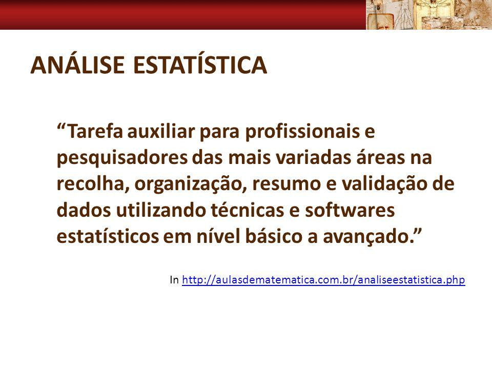 ANÁLISE ESTATÍSTICA In http://aulasdematematica.com.br/analiseestatistica.phphttp://aulasdematematica.com.br/analiseestatistica.php Tarefa auxiliar pa