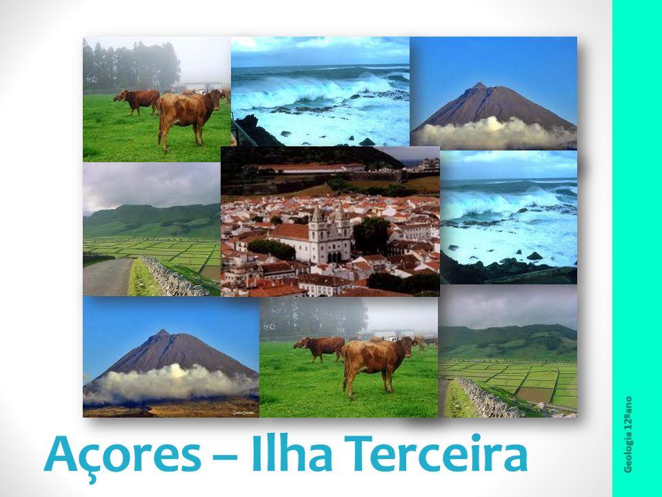 Açores – Ilha Terceira Geologia 12ºano