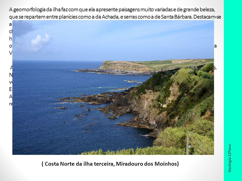 Geologia 12ºano A geomorfologia da ilha faz com que ela apresente paisagens muito variadas e de grande beleza, que se repartem entre planícies como a