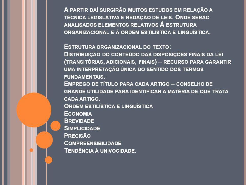 A PARTIR DAÍ SURGIRÃO MUITOS ESTUDOS EM RELAÇÃO A TÉCNICA LEGISLATIVA E REDAÇÃO DE LEIS.