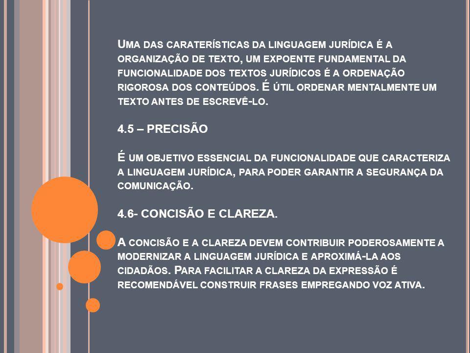 U MA DAS CARATERÍSTICAS DA LINGUAGEM JURÍDICA É A ORGANIZAÇÃO DE TEXTO, UM EXPOENTE FUNDAMENTAL DA FUNCIONALIDADE DOS TEXTOS JURÍDICOS É A ORDENAÇÃO RIGOROSA DOS CONTEÚDOS.