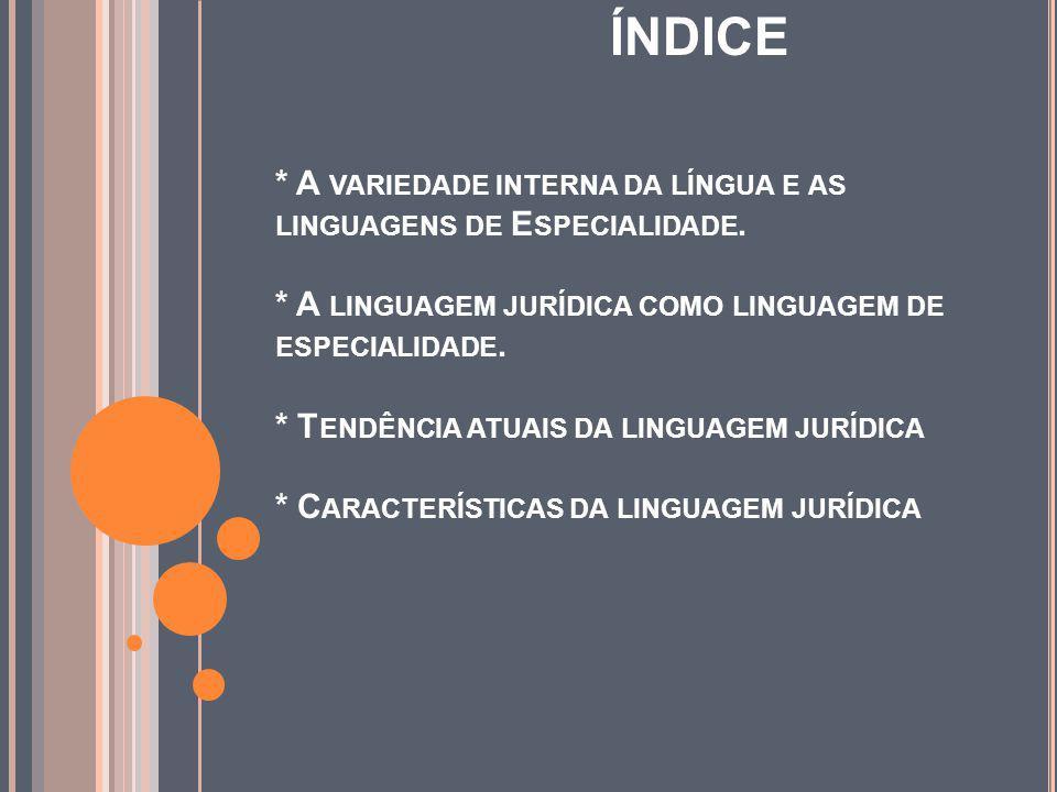ÍNDICE * A VARIEDADE INTERNA DA LÍNGUA E AS LINGUAGENS DE E SPECIALIDADE.