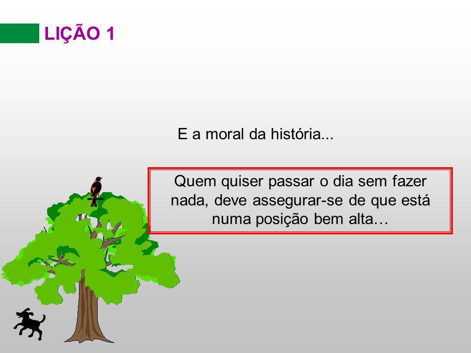 LIÇÃO 1 E a moral da história...