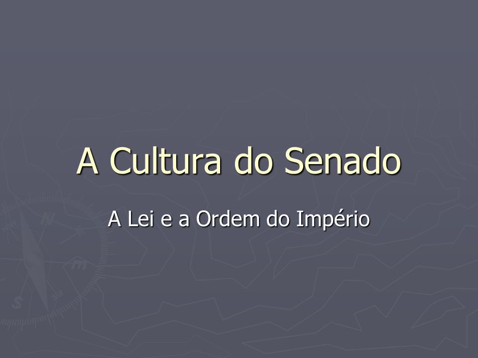 A Cultura do Senado A Lei e a Ordem do Império