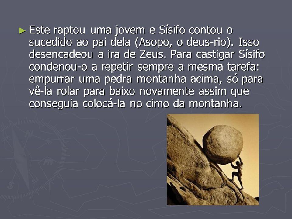 Alguns autores, consideram que, no fundo, todos os seres humanos têm uma vida semelhante à de Sísifo – rotineira, inútil, absurda e sem sentido.
