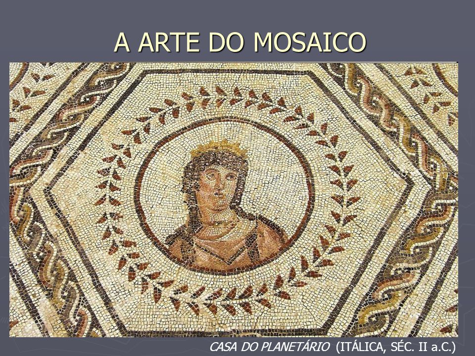 A ARTE DO MOSAICO CASA DO PLANETÁRIO (ITÁLICA, SÉC. II a.C.)
