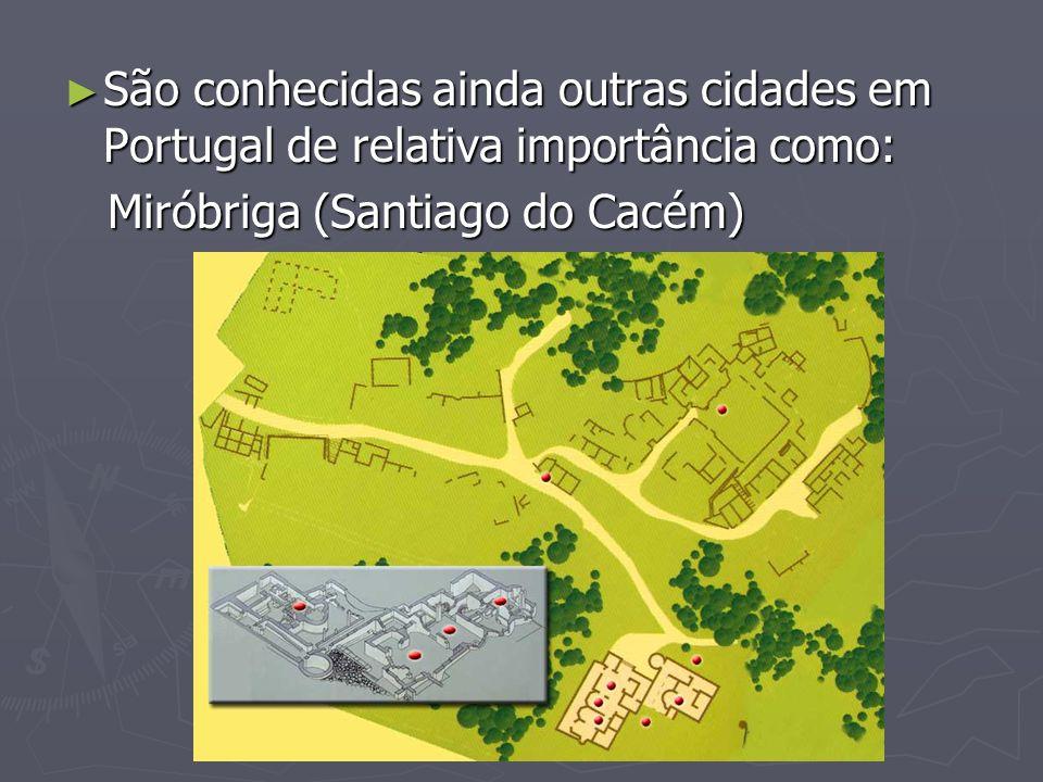 São conhecidas ainda outras cidades em Portugal de relativa importância como: São conhecidas ainda outras cidades em Portugal de relativa importância