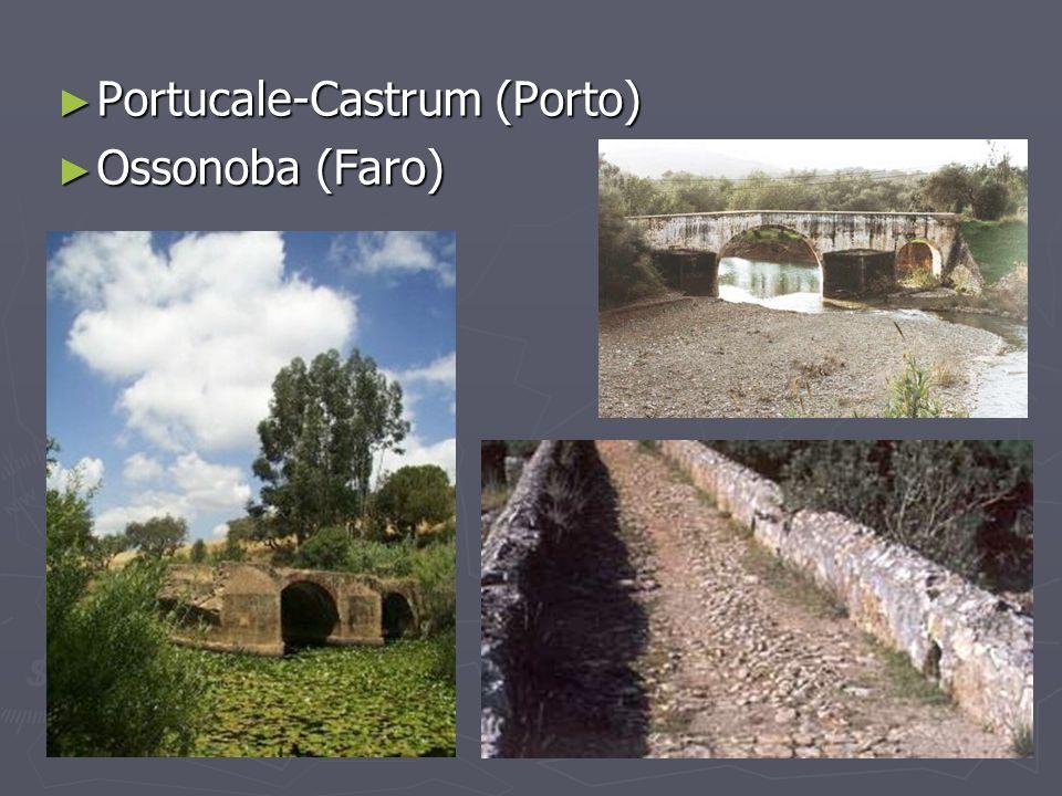 Portucale-Castrum (Porto) Portucale-Castrum (Porto) Ossonoba (Faro) Ossonoba (Faro)