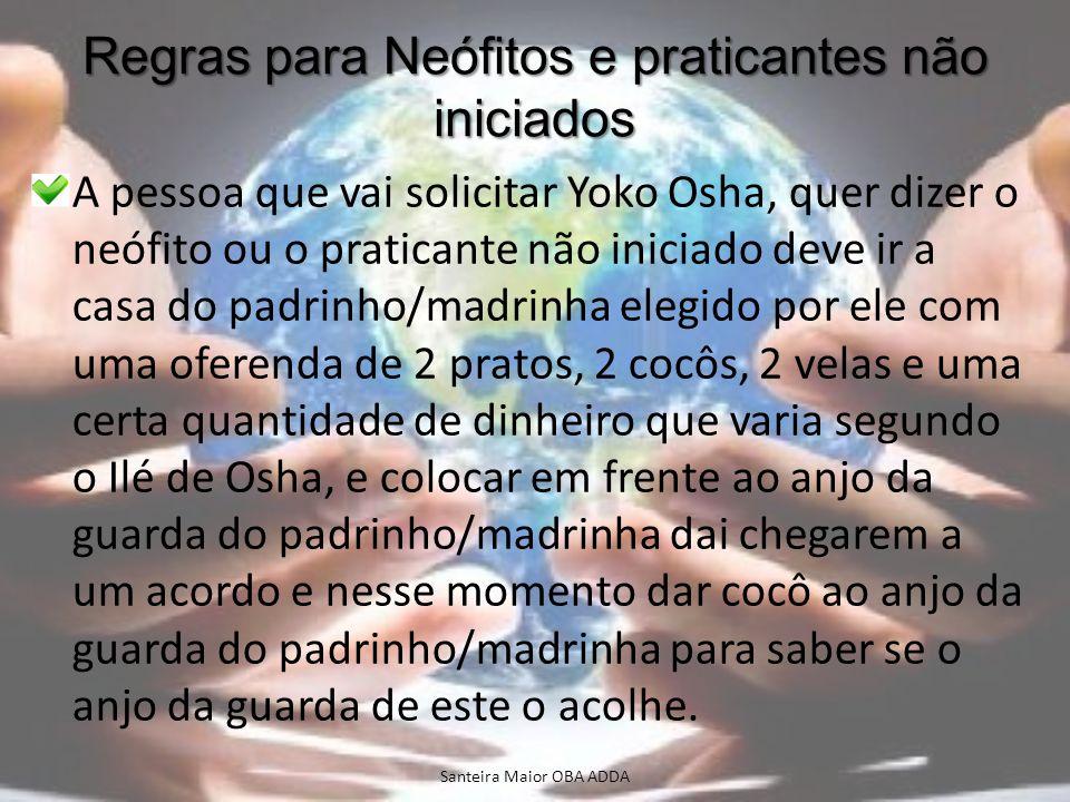 Regras para Neófitos e praticantes não iniciados A pessoa que vai solicitar Yoko Osha, quer dizer o neófito ou o praticante não iniciado deve ir a cas