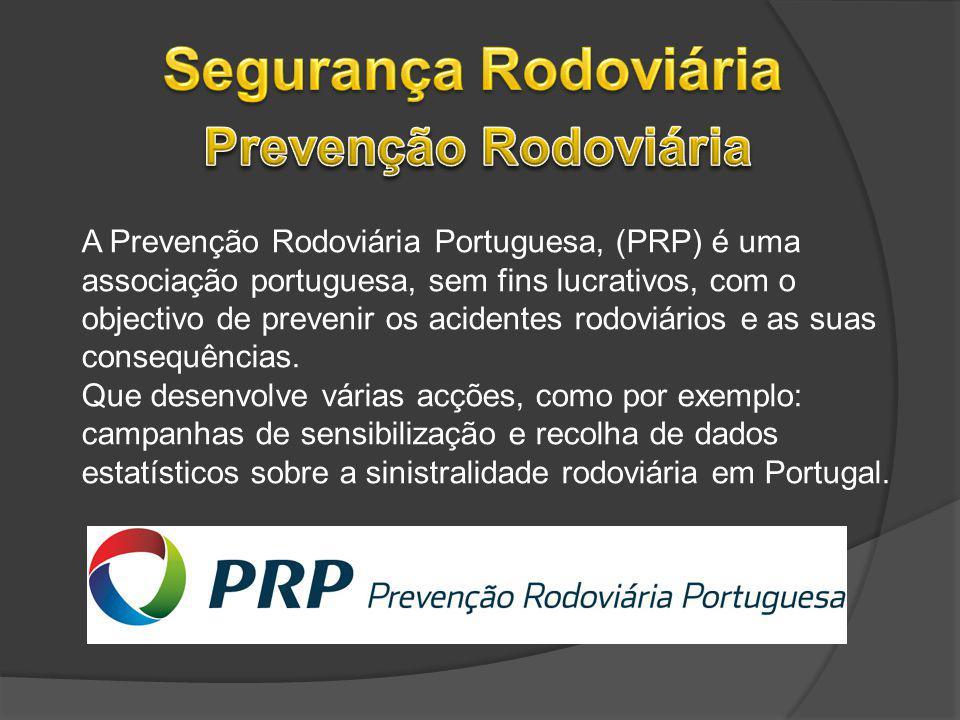 A Prevenção Rodoviária Portuguesa, (PRP) é uma associação portuguesa, sem fins lucrativos, com o objectivo de prevenir os acidentes rodoviários e as s