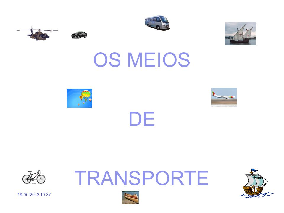 OS MEIOS DE TRANSPORTE 18-05-2012 10:37