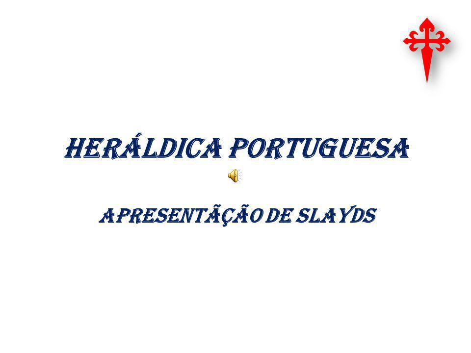 HERÁLDICA PORTUGUESA APRESENTÃÇÃO DE SLAYDS