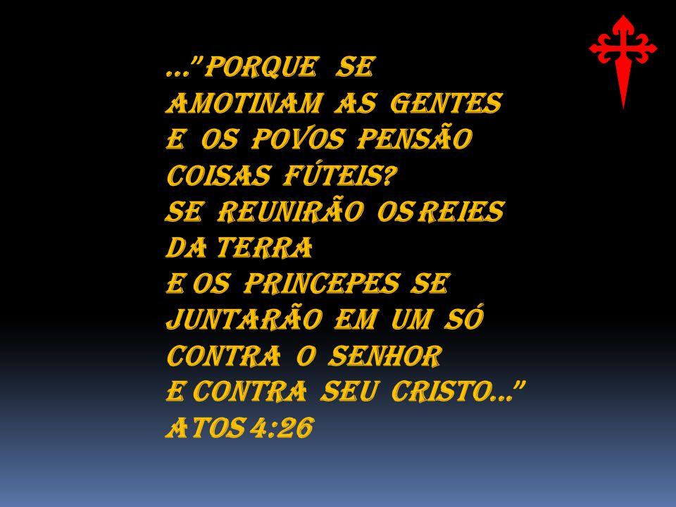 ...PORQUE SE AMOTINAM AS GENTES E OS POVOS PENSÃO COISAS FÚTEIS.