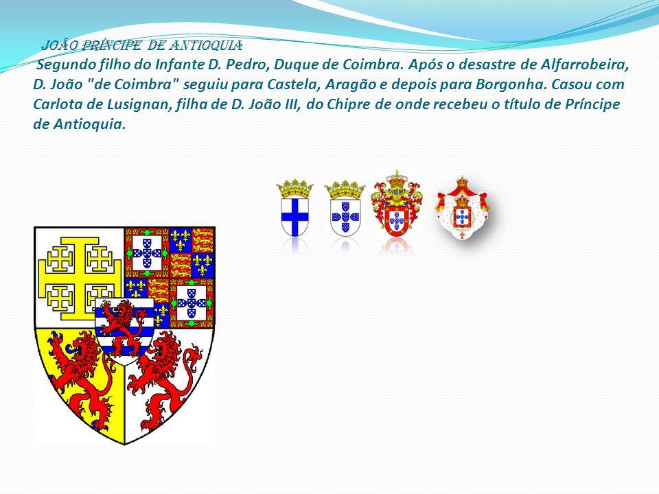 joão Príncipe de Antioquia Segundo filho do Infante D.