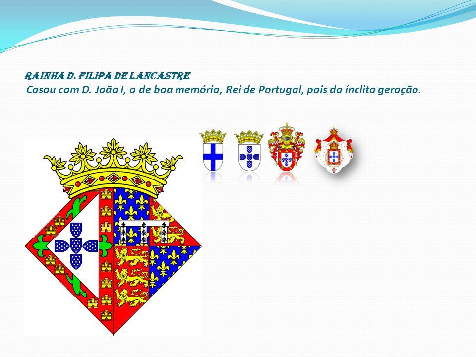 Rainha D.Filipa de Lancastre Casou com D.