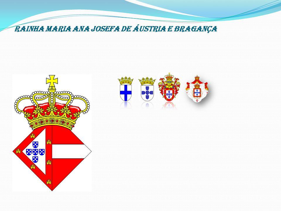 Rainha Maria Ana Josefa de Áustria e Bragança