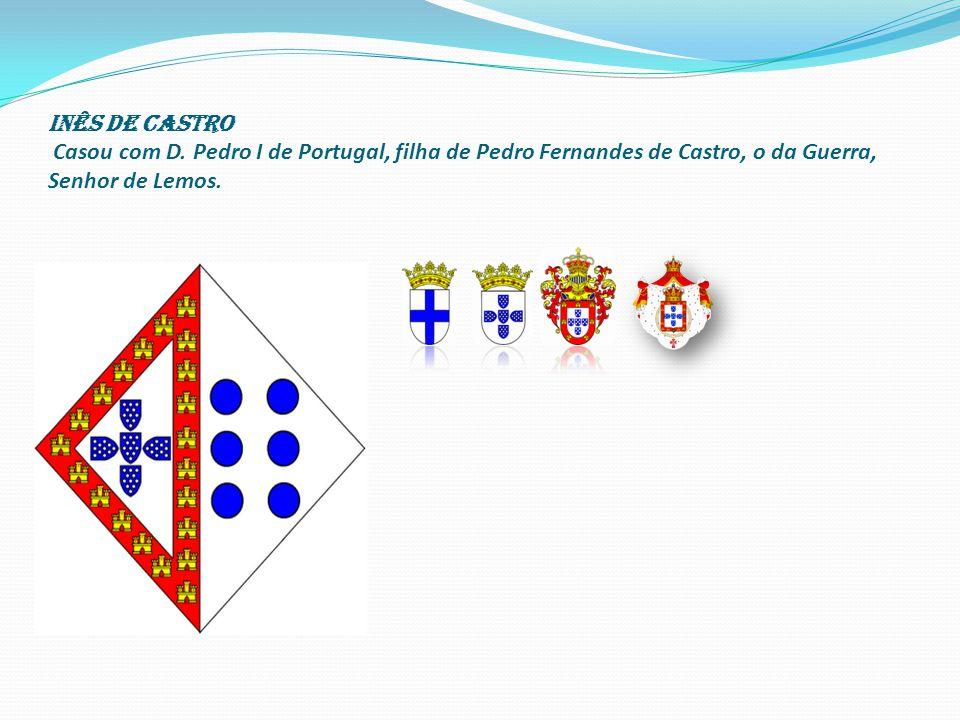 INÊS DE CASTRO Casou com D.