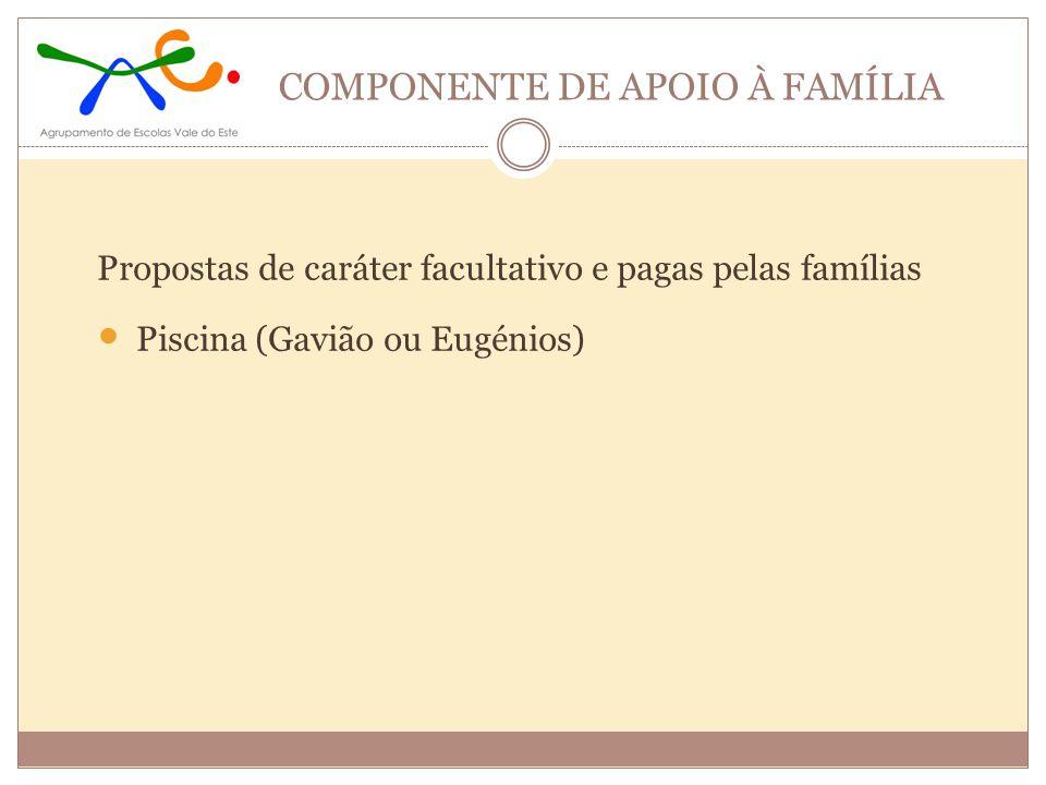 Propostas de caráter facultativo e pagas pelas famílias Piscina (Gavião ou Eugénios)