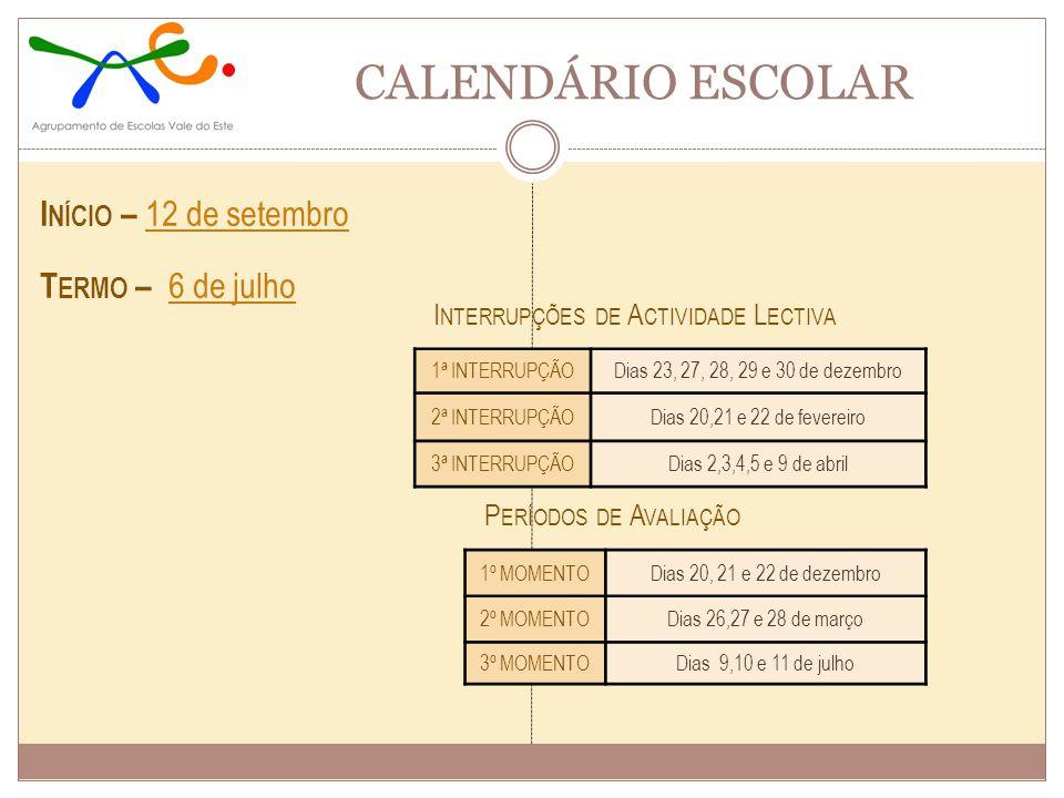 1ª INTERRUPÇÃODias 23, 27, 28, 29 e 30 de dezembro 2ª INTERRUPÇÃODias 20,21 e 22 de fevereiro 3ª INTERRUPÇÃODias 2,3,4,5 e 9 de abril I NÍCIO – 12 de