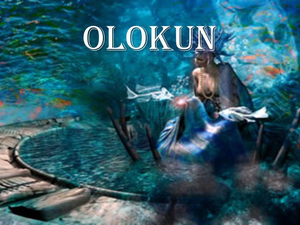 Olokun Na Mitologia Yoruba, Olóòkun ou Olokun - No Benin é considerado como do sexo masculino e em Ifé como sendo do sexo feminino, divindade do mar.