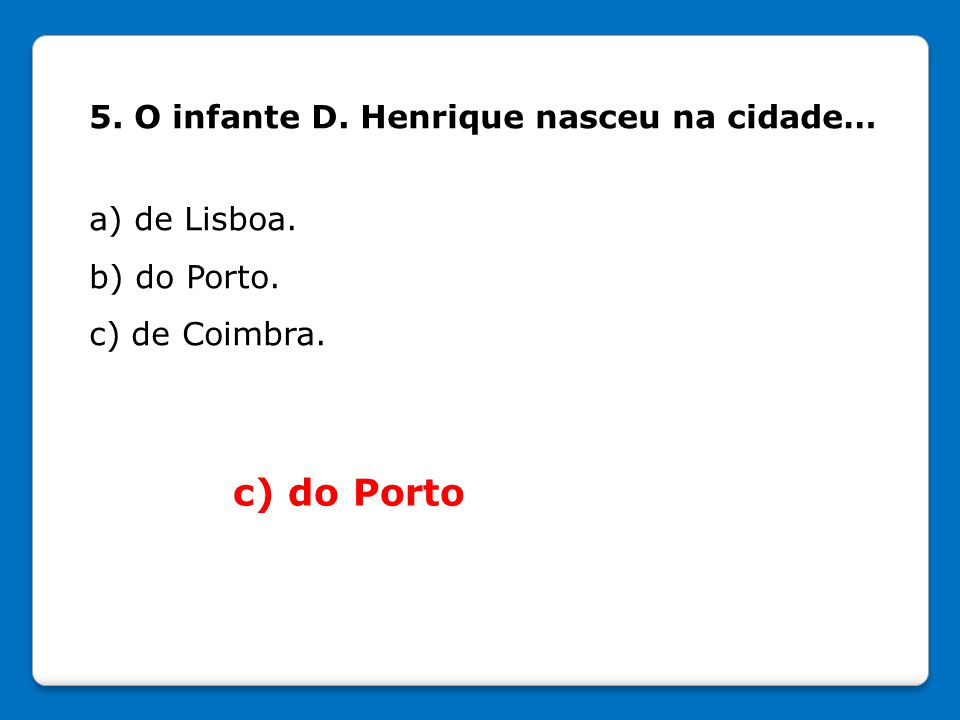 26.O cabo Bojador foi dobrado por… a) Gil Eanes. b) Bartolomeu Dias.