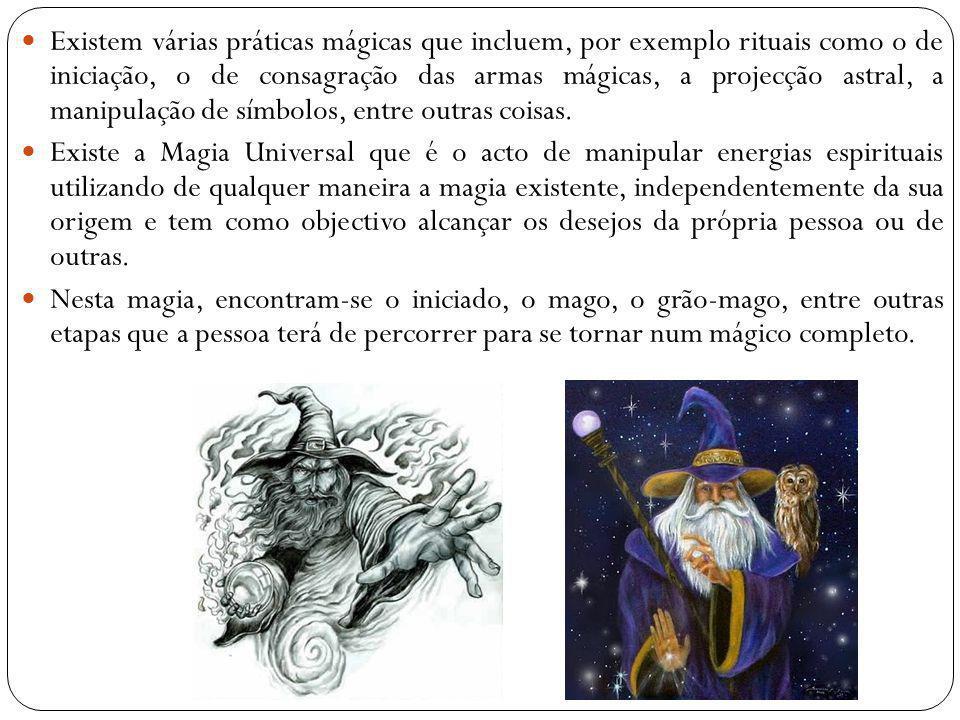 Existem várias práticas mágicas que incluem, por exemplo rituais como o de iniciação, o de consagração das armas mágicas, a projecção astral, a manipu