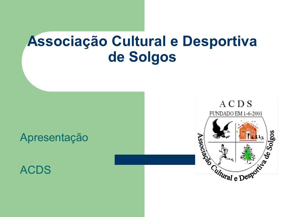 Fundação A ACDS-Associação Cultural e Desportiva de Solgos, foi fundada em 1 de Junho de 2001, por escritura publica no cartório notarial de Castro Daire e publicados os seus estatutos no diário da Republica nº 155 de 6 de Julho de 2001.