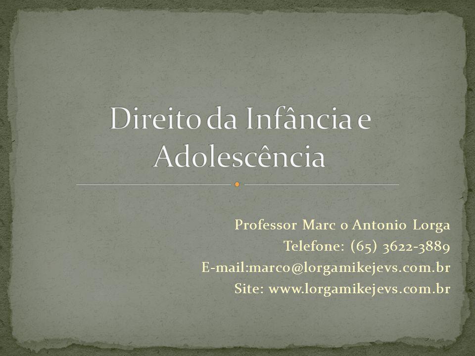 Professor Marc o Antonio Lorga Telefone: (65) 3622-3889 E-mail:marco@lorgamikejevs.com.br Site: www.lorgamikejevs.com.br