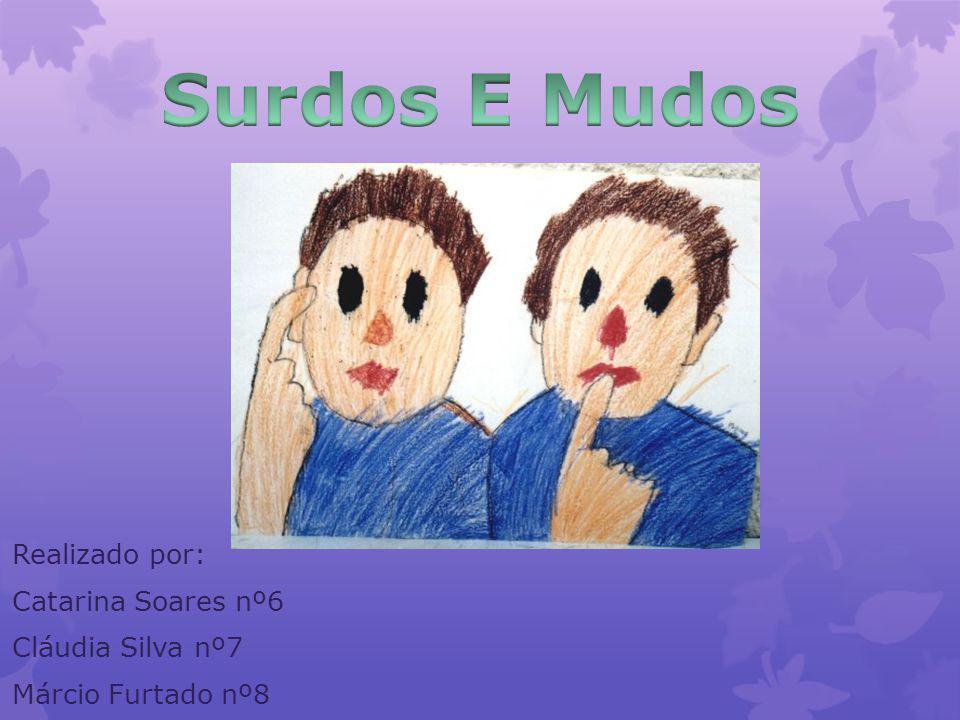 Surdez é a perda parcial ou total da capacidade de ouvir; Mudez ou afonia é a incapacidade parcial ou total de falar; Mutismo é a perda da fala por transtornos psicológicos ;