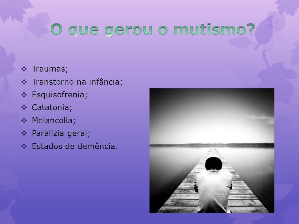 Traumas; Transtorno na infância; Esquisofrenia; Catatonia; Melancolia; Paralizia geral; Estados de demência.