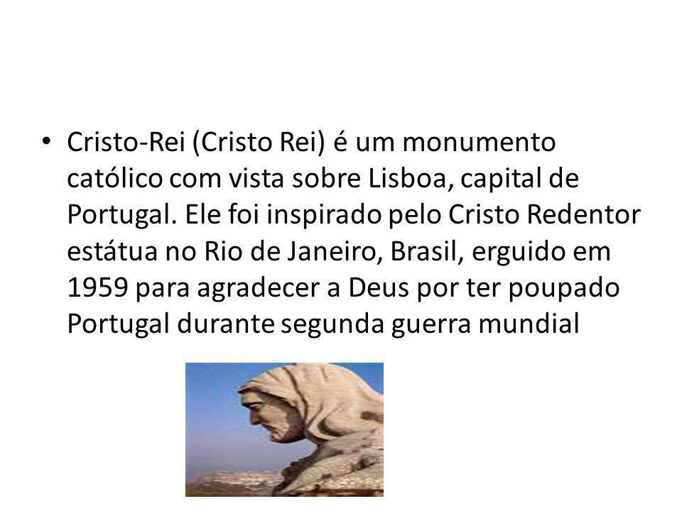Cristo-Rei (Cristo Rei) é um monumento católico com vista sobre Lisboa, capital de Portugal. Ele foi inspirado pelo Cristo Redentor estátua no Rio de
