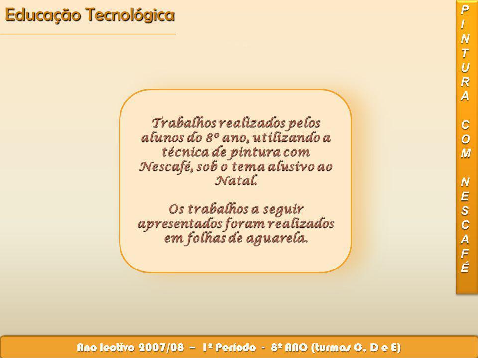Educação Tecnológica Ano lectivo 2007/08 – 1º Período - 9º ANO (turmas C, D e G) II
