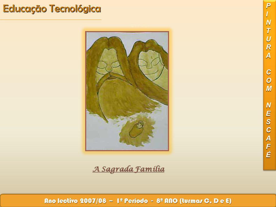 Educação Tecnológica Ano lectivo 2007/08 – 1º Período - 8º ANO (turmas C, D e E) A árvore de Natal