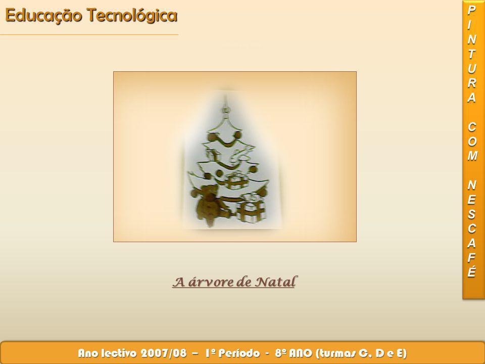 Educação Tecnológica Ano lectivo 2007/08 – 1º Período - 9º ANO (turmas C, D e G) III