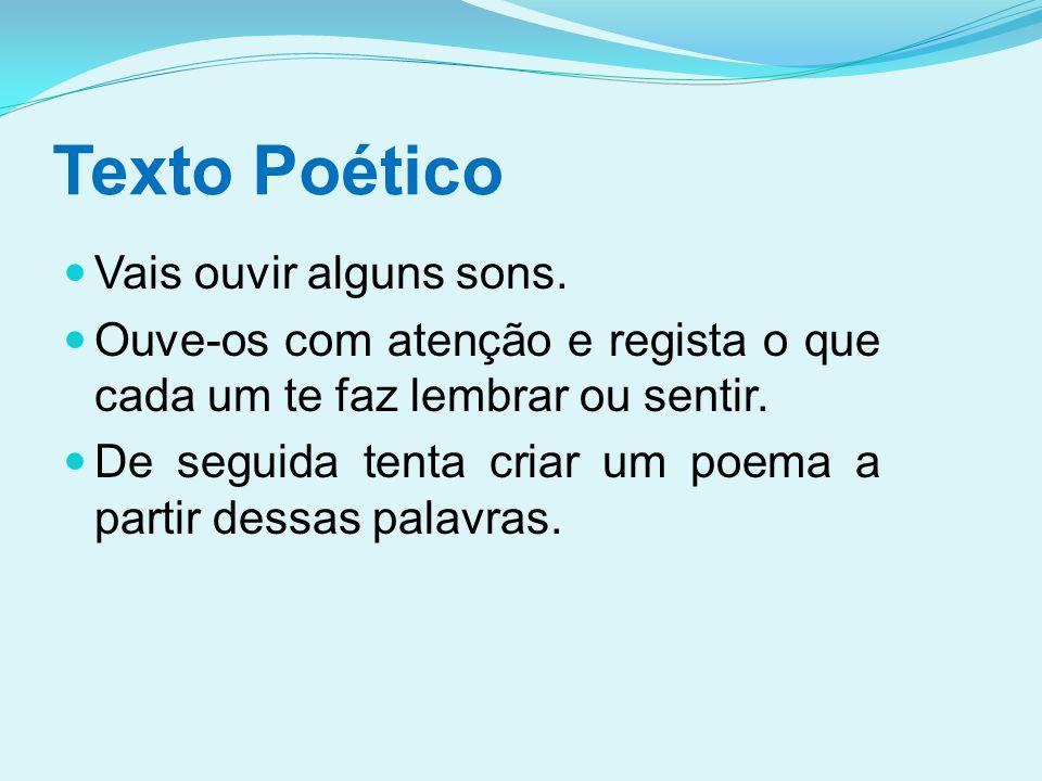 Texto Poético Vais ouvir alguns sons.