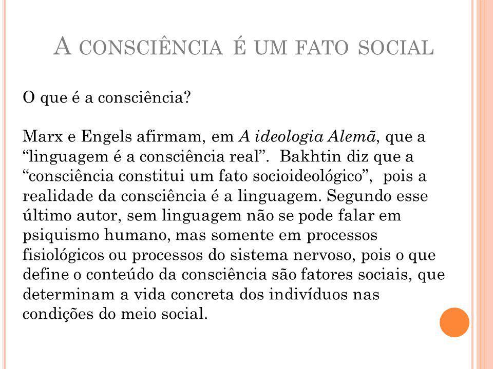 A CONSCIÊNCIA É UM FATO SOCIAL O que é a consciência.