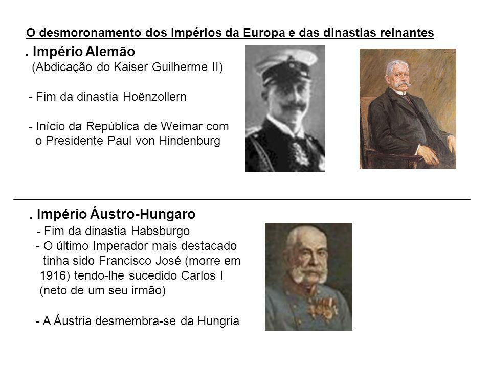 O desmoronamento dos Impérios da Europa e das dinastias reinantes. Império Alemão (Abdicação do Kaiser Guilherme II) - Fim da dinastia Hoënzollern - I