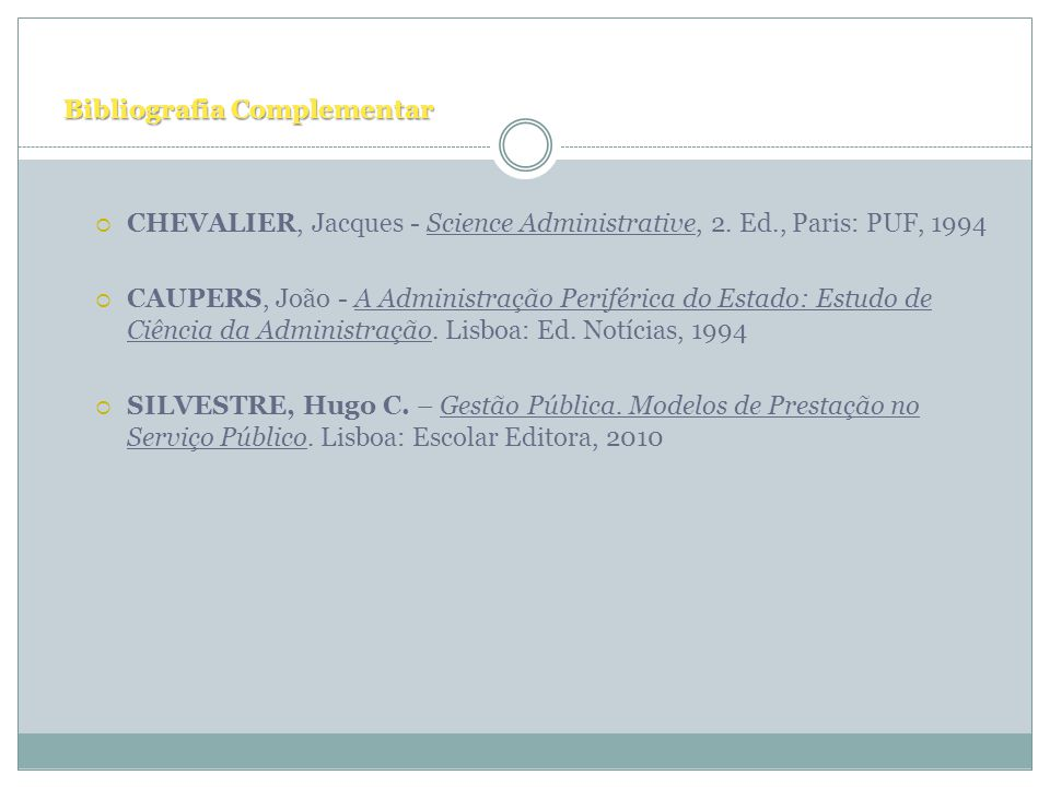 Bibliografia Complementar CHEVALIER, Jacques - Science Administrative, 2.