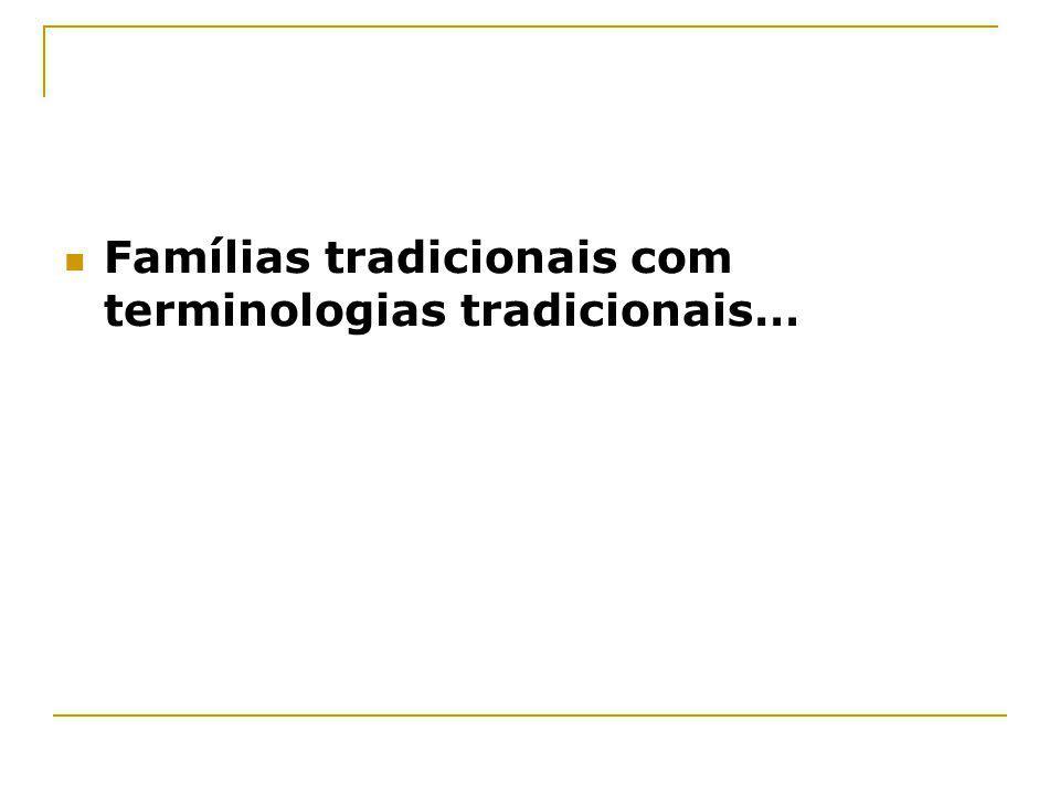 Famílias tradicionais com terminologias tradicionais…